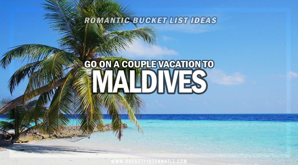 Maldives - Romantic Experiences Around the World