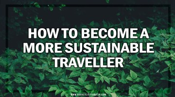 How to Become a More Sustainable Traveller