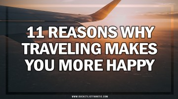 11 Reasons Why Travelling Makes You More Happy