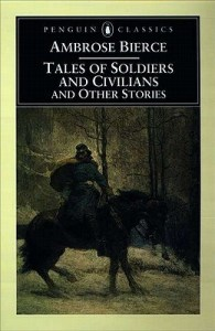 Bierce's Tales of Soldiers and Civilians.