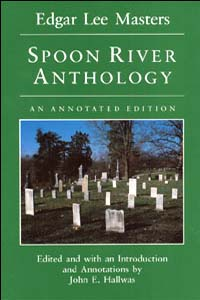 Annotated edition of Spoon River Anthology edited by John E. Hallwas. (Photo courtesy of University of Illinois Press).