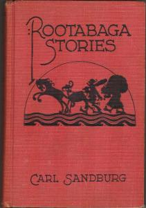"""Rootabaga Stories""--Sandburg's stories for children."