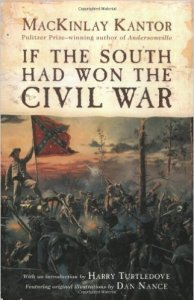 "Recent edition of ""If The South Had Won The Civil War"" featuring Harry Turtledove's introduction and Kantor's original afterward. (Photo credit: Amazon)."