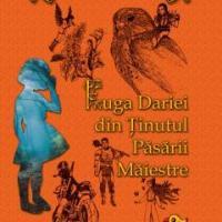 Fuga Dariei din Ținutul Păsării Măiestre, de Sînziana Popescu