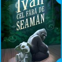 Ivan cel fără de seamăn, de Katherine Applegate