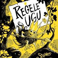 Regele Ugu, de Adam Stower-o carte amuzantă pentru băieți,de neratat în această vacanţă de vară