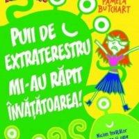 Puii de extraterestru mi-au răpit învățătoarea!- o carte super amuzantă
