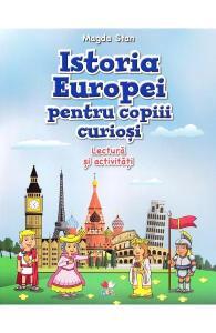 cărți de istorie pentru copii-Istoria Europei pentru copiii curioși