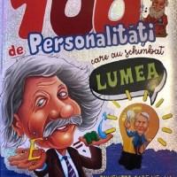 100 de personalități care au schimbat lumea-carte