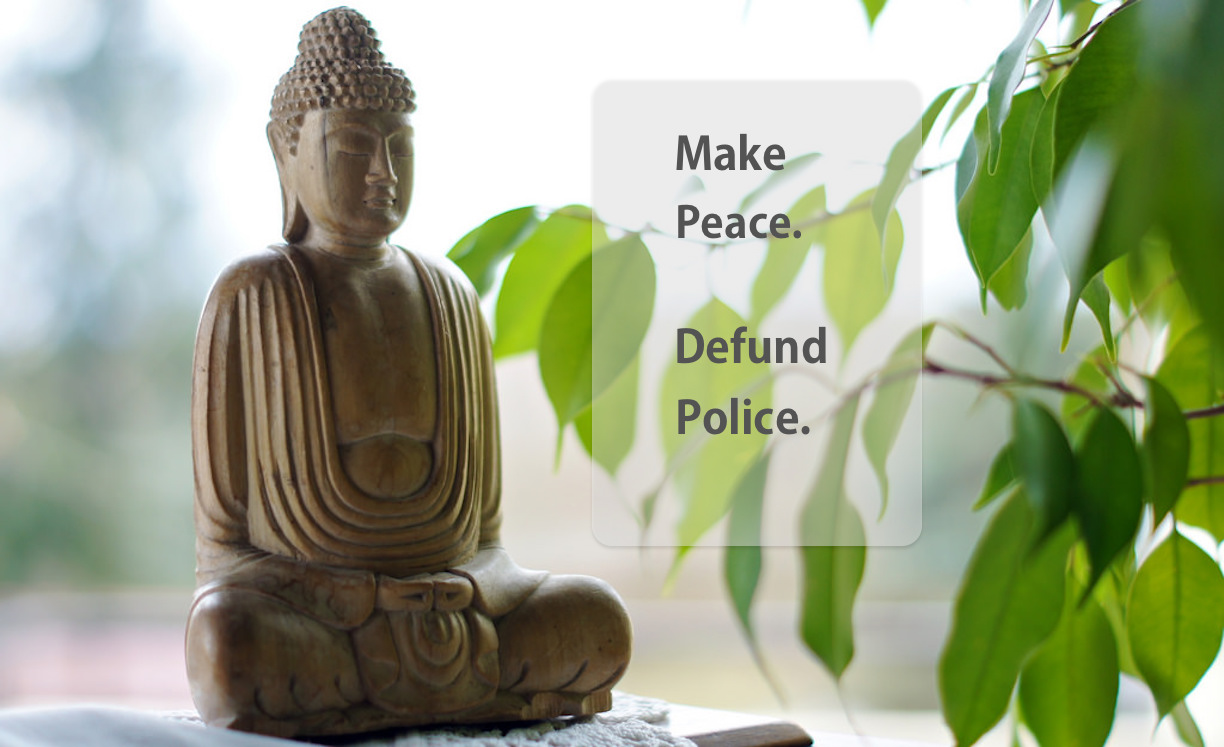 make peace defund police buddha
