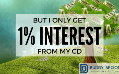 But I only get 1% interest from my CD