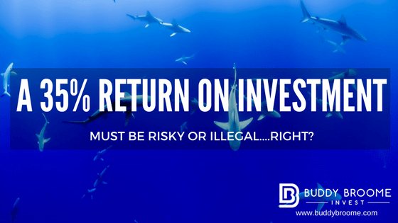 A 35% Return on Investment Must be Risky or Illegal….Right?