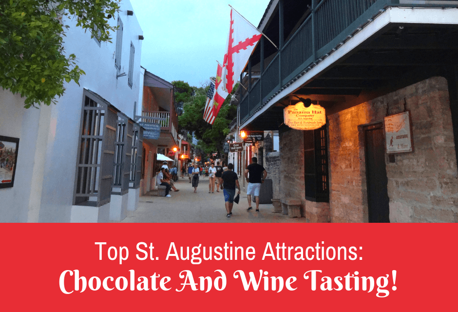 Top St. Augustine Attractions: Chocolate And Wine Tasting!