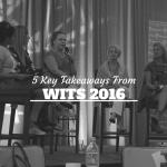 5 Key Takeaways From WITS 2016