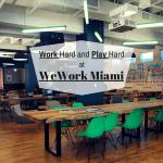 Work Hard And Play Hard At WeWork Miami