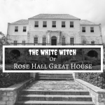 The White Witch Of Rose Hall Great House