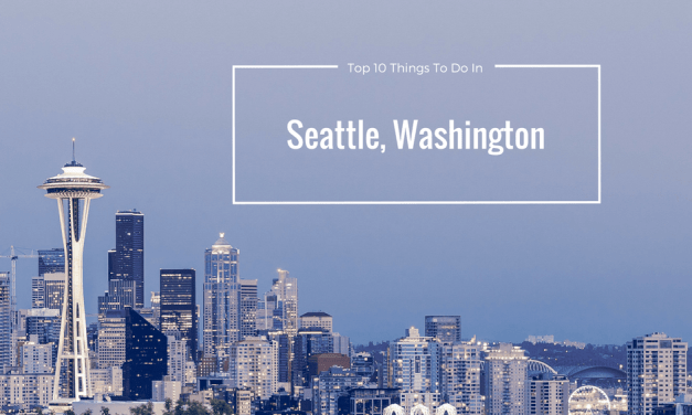 Top 10 Things To Do In Seattle, Washington