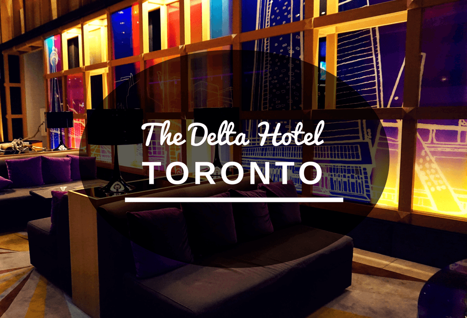 The Delta Hotel: Luxury in Toronto's Entertainment District