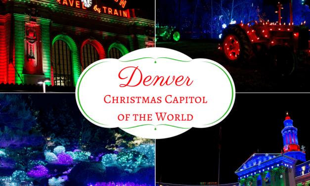 Denver, Colorado – The Christmas Capitol of the World!