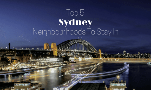 Top 5 Sydney Neighbourhoods To Stay In