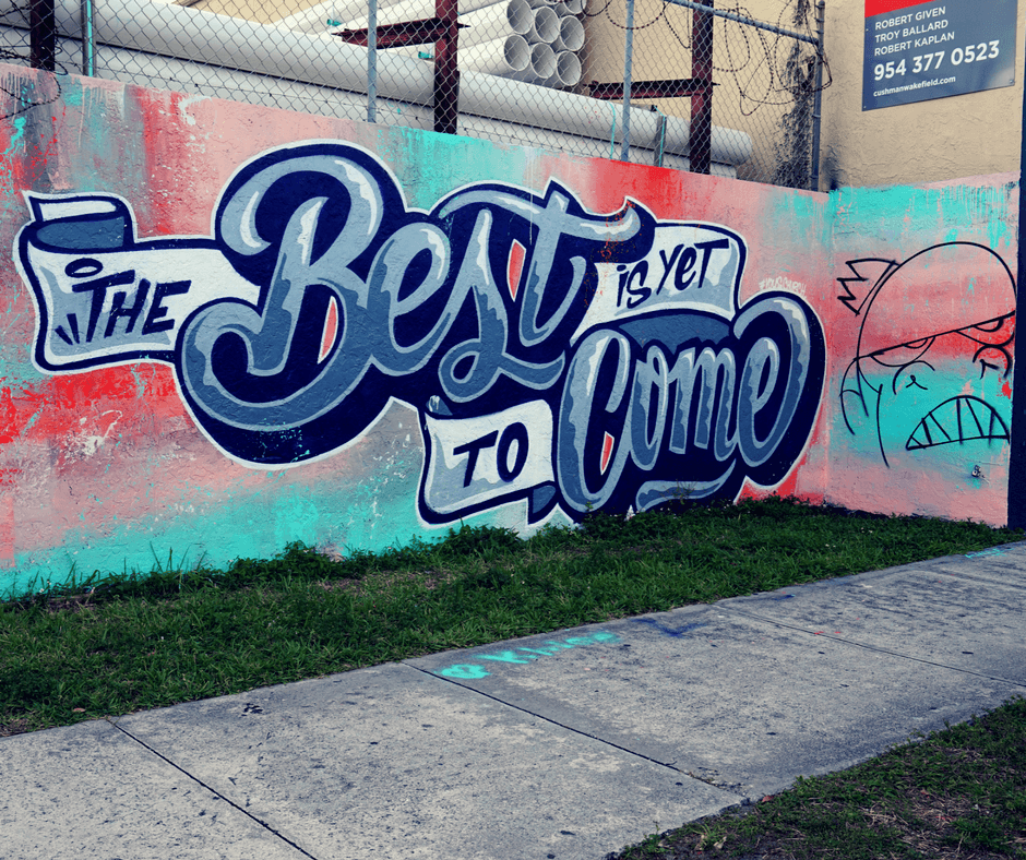 """""""The best is yet to come"""" mural in Wynwood"""