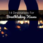14 Destinations For Breathtaking Kisses