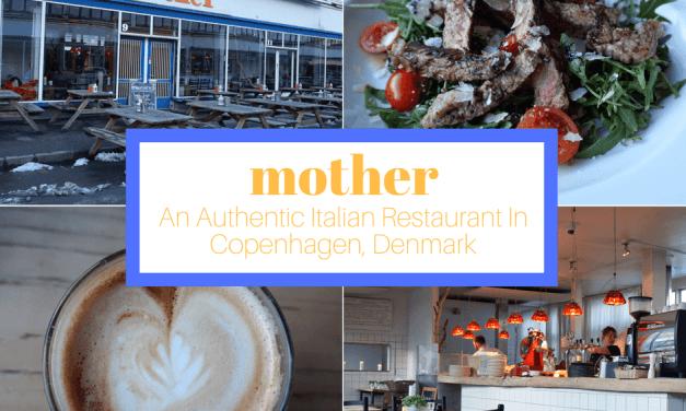 Mother: An Authentic Italian Restaurant In Copenhagen, Denmark