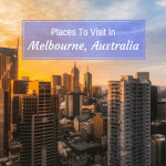 Places To Visit In Melbourne, Australia