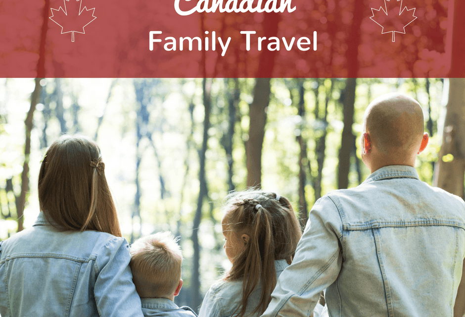 Canadian Family Vacations