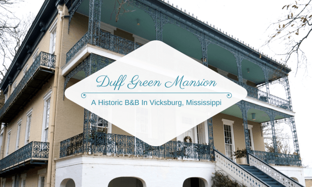 Duff Green Mansion: A Historic B&B In Vicksburg, Mississippi