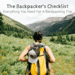 The Backpacker's Checklist: Everything You Need For A Backpacking Trip