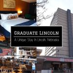 Graduate Hotel Lincoln: A Unique Stay In Lincoln, Nebraska