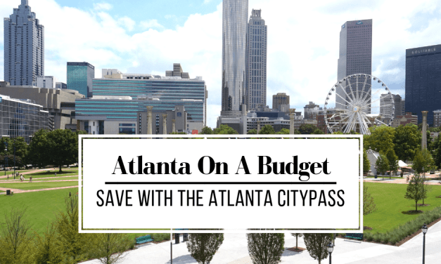 Atlanta On A Budget – Save With The Atlanta CityPASS