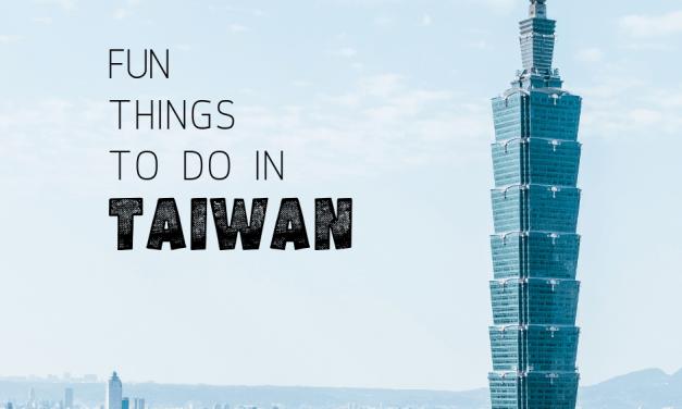 Fun Things To Do In Taiwan