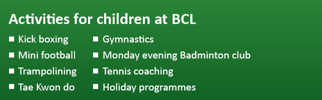 Activites for children at Budehaven Community Leisure Kick boxing Mini football Trampolining Tae Kwon do Gymnastics Monday evening Badminton club Tennis coaching Holiday programs
