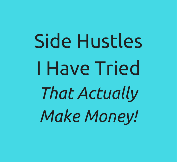 Side Hustles I Have Tried That Actually Make Money