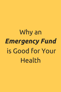 Why an Emergency Fund is Good for Your Health