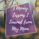 Money Lessons I Learned From My Mom