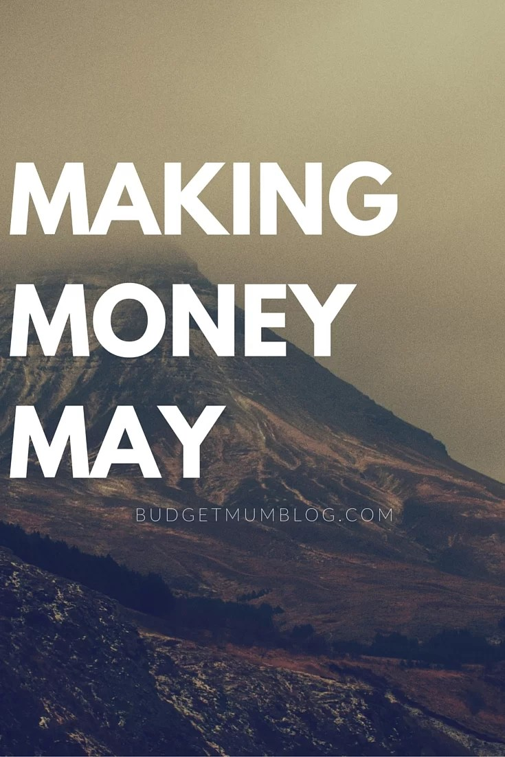 Let's Make some money in Making Money May!!!