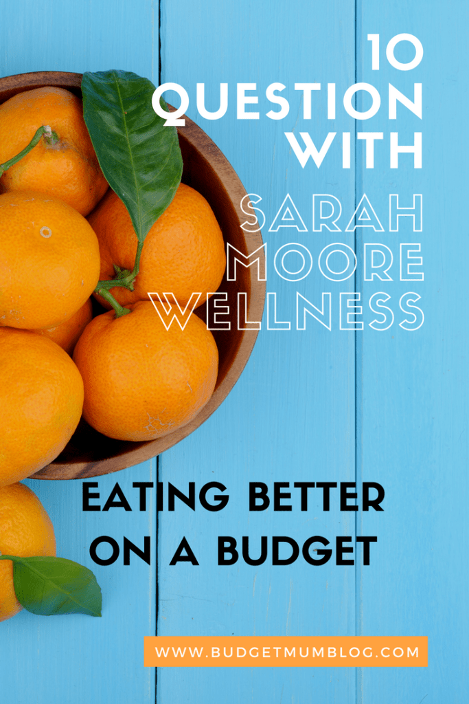 sarah moore wellness - eating better on a budget