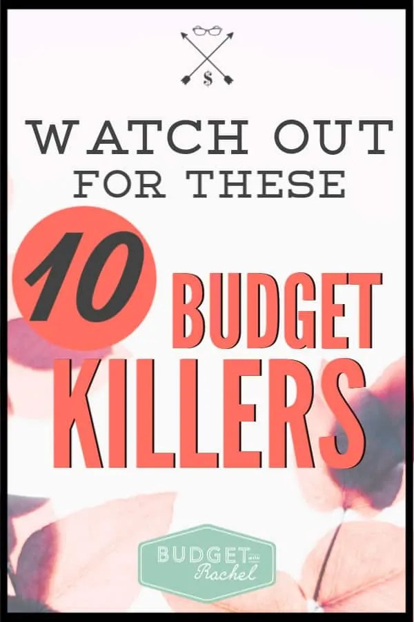 When you budget, there are 10 common things that will totally sabotage you. Learn what you need to watch out for to stick to your budget! Don't let these budget killers get you. #budget #budgettips #financetips