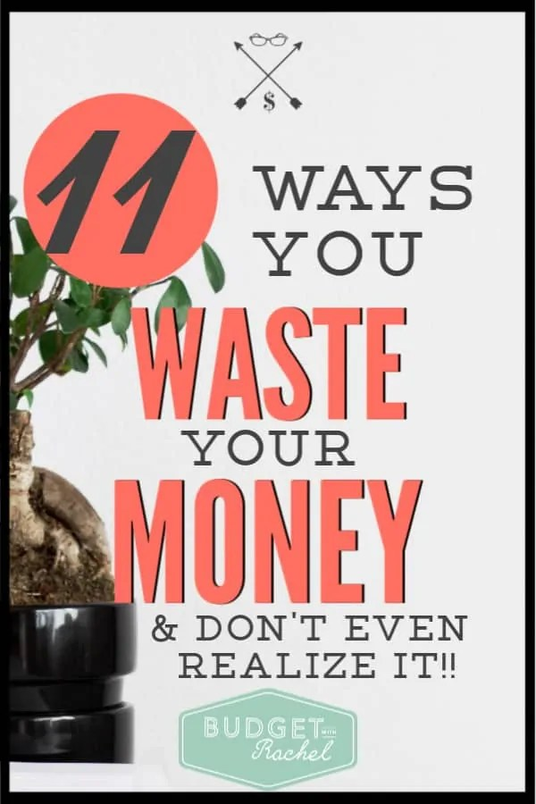 We all waste money without even realizing it. These are 11 ways I used to waste over $10,000 every year!! Don't make the same mistake. #moneysavingtips #savemoney #personalfinance #financetips