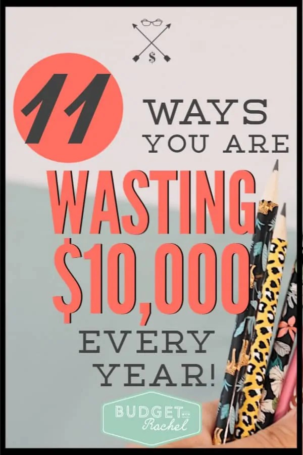 You work hard for your money! Stop wasting it on things you don't even realize. These are 11 things you may be doing that could actually be costing your thousands every year! Start saving money today! #savemoney #moneysavingtips #budget