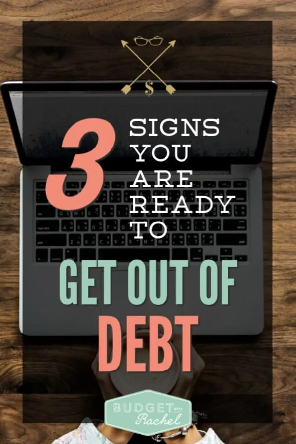 Find out if you are actually ready to get out of debt | 3 signs you are ready to pay off debt | start your debt free journey when you are doing these three things | debt payoff | debt free | financial freedom journey | budget | budgeting tips | finance tips | personal finance how to #debtfree #debtpayoff #financetips #freeprintables