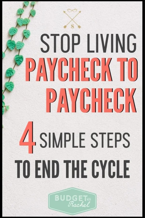 If you have been living paycheck to paycheck, you can stop the cycle with these 4 simple steps. Imagine not worrying about payday and always having money for your bills. Learn how to make this happen! #budget #savemoney #budgettips