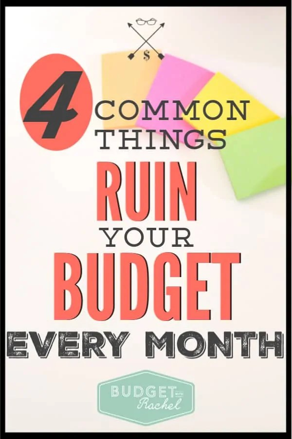 Your budget is your plan for your money, but some things will always ruin your budget! Don't worry, you are not alone! There are so many things that will ruin your budget. If you find yourself failing with the best of intentions, these are 4 things that commonly ruin your budget and how to fix them. #budget #budgettips #financialfreedom