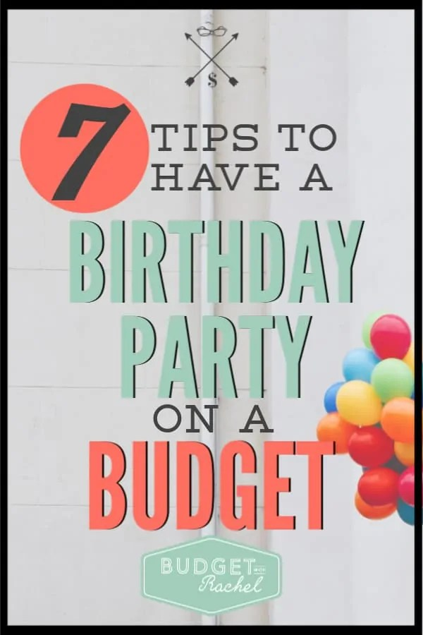If you are trying to plan a birthday party, it is very likely you may be overspending. Use these 7 budget tips to save money on birthday parties. #savemoney #moneysavingtips #budget