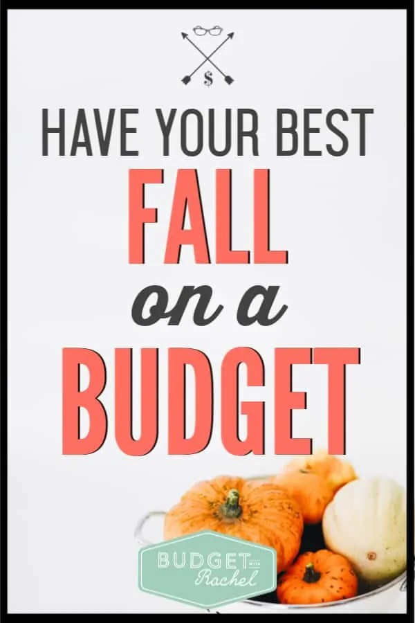 Fall is such a fun time for outdoor activities, but some of them can be expensive. Here is how you can do everything this Fall, but still keep it within your budget! #budget #budgettips #savemoney