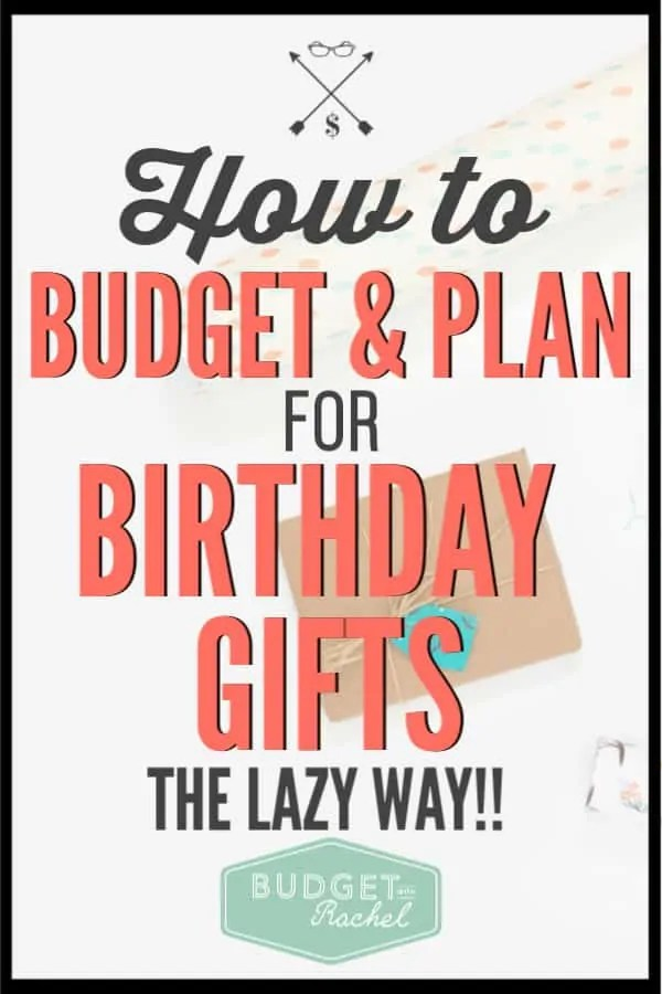 It can be hard to plan for all the birthday gifts you will need throughout the year. Start using this lazy system to always have birthday gifts, stick to a budget and not panic last minute. This is the best way to budget and plan for birthdays. #budget #budgettips #moneysavingtips