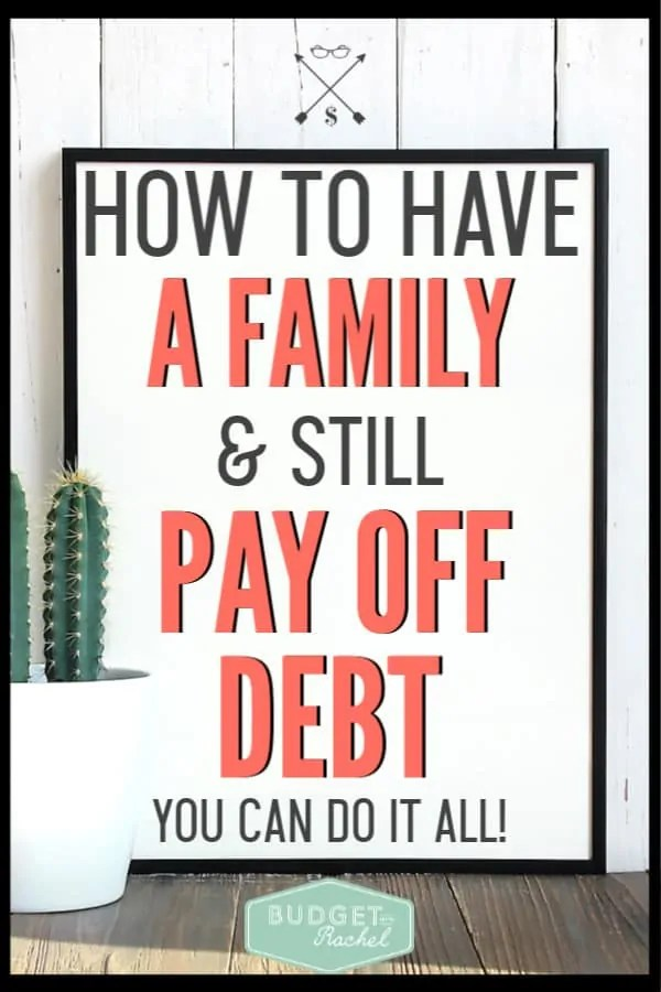 Not sure if you can have a family while you're in debt? You totally can! Here are the 7 secrets to having a family and still getting out of debt. It is possible to do it all using these 7 money tips. #budget #debtpayoff #debtfree